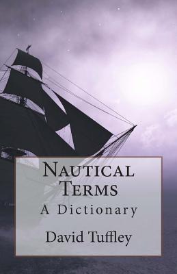 Nautical Terms: A Dictionary David Tuffley