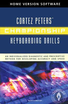 Championship Keyboarding Drills Home Version Software W/ Users Guide  by  Cortez Peters