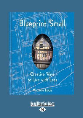 Blueprint Small (Large Print 16pt)  by  Michelle Kodis