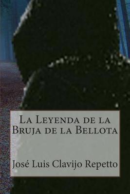 La Leyenda de La Bruja de La Bellota  by  Jose Luis Clavijo Repetto