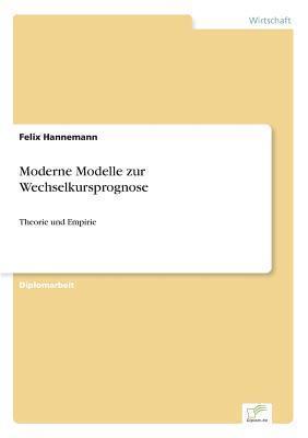 Moderne Modelle Zur Wechselkursprognose Felix Hannemann