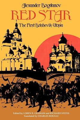 Red Star: The First Bolshevik Utopia Alexander Bogdanov