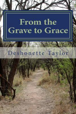 From the Grave to Grace: The Turbulence  by  Deshonette Taylor
