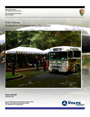 Fort Clatsop: Evaluation of Summer 2004 Operations  by  U.S. National Park Service