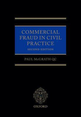 Commercial Fraud in Civil Practice  by  Paul McGrath Qc