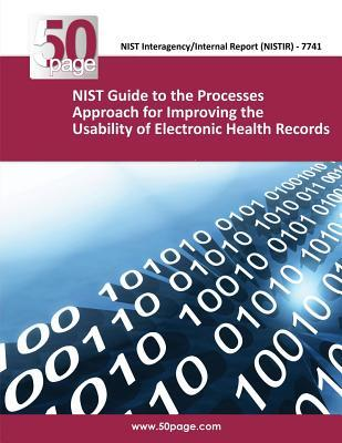 (Nistir 7741) Nist Guide to the Processes Approach for Improving the Usability of Electronic Health Records  by  NIST