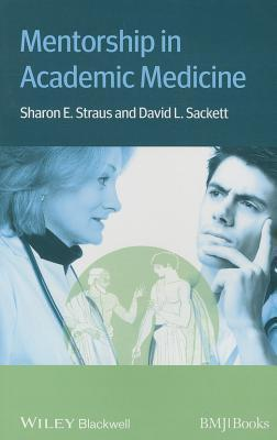 Mentorship in Academic Medicine  by  Sharon E. Straus