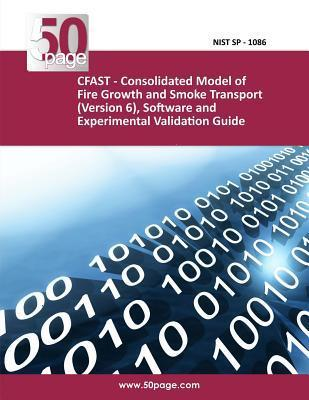Cfast - Consolidated Model of Fire Growth and Smoke Transport (Version 6), Software and Experimental Validation Guide NIST