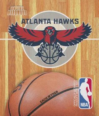 On the Hardwood: Atlanta Hawks  by  Zach Wyner