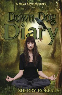 Down Dog Diary  by  Sherry Roberts