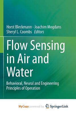Flow Sensing in Air and Water: Behavioral, Neural and Engineering Principles of Operation Horst Bleckmann