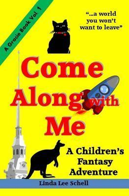 Come Along with Me Linda Lee Schell