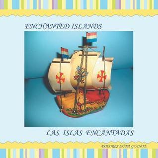 Enchanted Islands / Las Islas Encantadas Dolores Luna Guinot