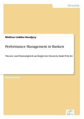 Performance-Management in Banken. Bankspezifische Balanced Scorecard Mathias Ludtke-Handjery