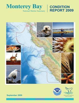 Monterey Bay National Marine Sanctuary: Condition Report 2009 U.S. Department of Commerce