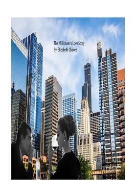 The Millionaires Love Story  by  Elizabeth L Chavez
