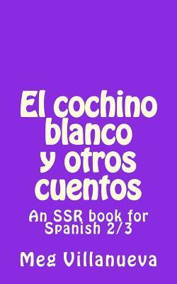 El Gato Misterioso y Otros Cuentos: An Ssr Book for Spanish One and Two  by  Meg Villanueva