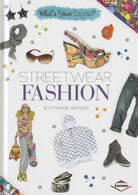 Streetwear Fashion Stephanie Watson