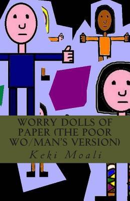 Worry Dolls of Paper  by  Keki Moali