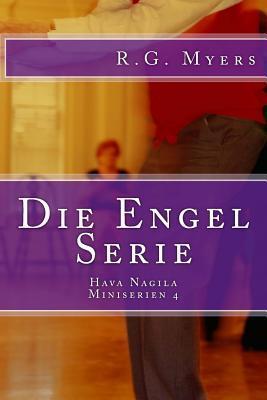 Die Engel Serie: Hava Nagila  by  R.G. Myers