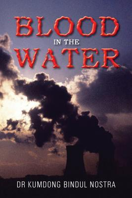 Blood in the Water  by  Dr Kumdong Bindul Nostra