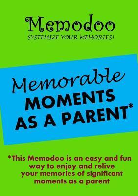 Memodoo Memorable Moments as a Parent Memodoo
