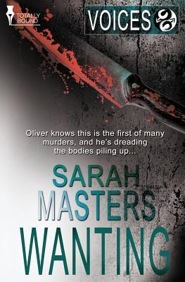 Voices: Wanting  by  Sarah Masters