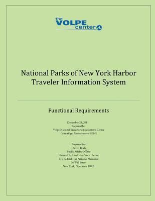 National Parks of New York Harbor Traveler Information System: Functional Requirements Volpe National Transportation Systems Ce