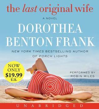 The Last Original Wife Low Price CD  by  Dorothea Benton Frank