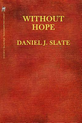 Without Hope Daniel Joseph Slate