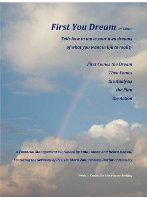 First You Dream, a Financial Management Workbook  by  Emily Mann