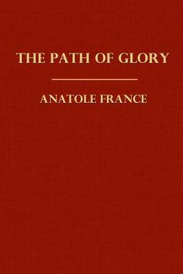 The Path of Glory  by  Anatole France