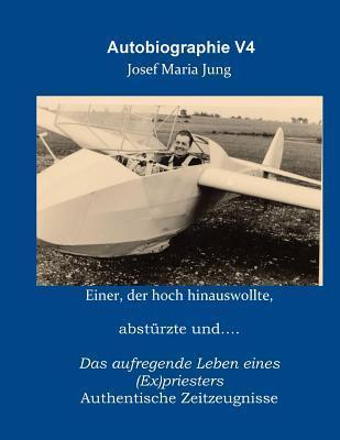 Autobiographie V4 Josef Maria Jung