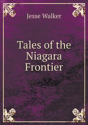 Tales of the Niagara Frontier  by  Jesse Walker