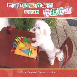 Learning with Lulu Elisa Celeste Cavazos Mullen