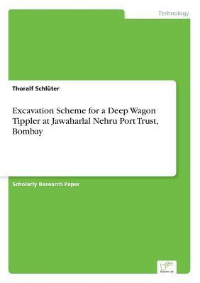 Excavation Scheme for a Deep Wagon Tippler at Jawaharlal Nehru Port Trust, Bombay Thoralf Schluter