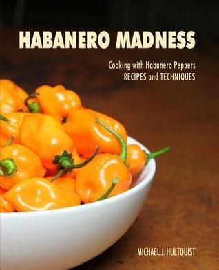 Habanero Madness Michael J Hultquist