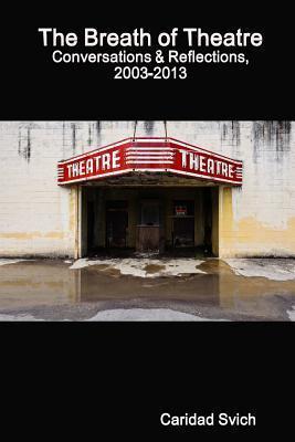 The Breath of Theatre Caridad Svich