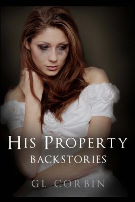 His Property - Backstories  by  G.L. Corbin