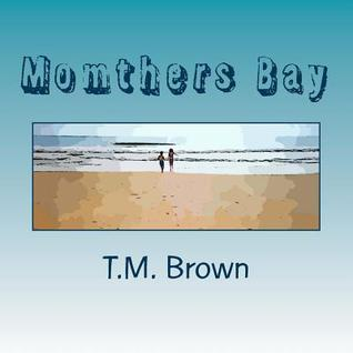 Momthers Bay T.M.  Brown
