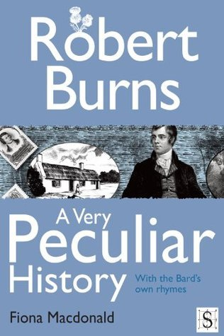 Robert Burns, A Very Peculiar History  by  Fiona MacDonald
