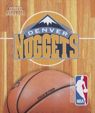 On the Hardwood: Denver Nuggets  by  Zach Wyner