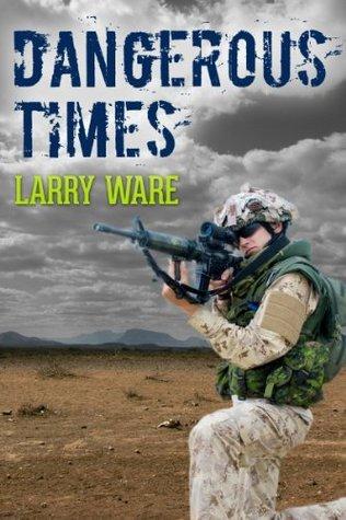 Dangerous Times  by  Larry Ware