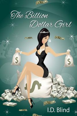 The Billion-Dollar Girl  by  I.D. Blind