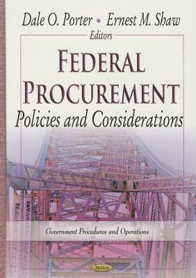 Federal Procurement: Policies and Considerations Dale O. Porter