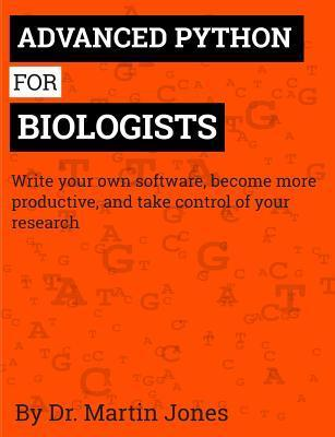 Advanced Python for Biologists  by  Martin O. Jones