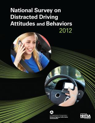 National Survey on Distracted Driving Attitudes and Behaviors -- 2012 Paul Schroeder