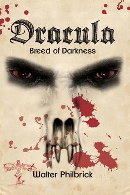 Dracula: Breed of Darkness  by  Walter F Philbrick