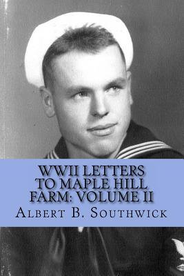 WWII Letters from Albert B. Southwick to Maple Hill Farm: June 1942 - May 1943  by  Albert B. Southwick