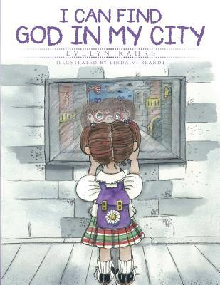 I Can Find God  by  Evelyn Kahrs